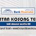 Jawatan Kosong di Bank Muamalat Malaysia Bhd - 9 Julai 2020