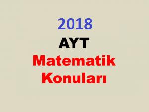 2018 ayt matematik konuları