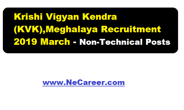 Krishi Vigyan Kendra (KVK),Meghalaya Recruitment 2019 March | Non-Technical Posts