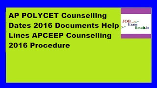 AP POLYCET Counselling Dates 2016 Documents Help Lines APCEEP Counselling 2016 Procedure