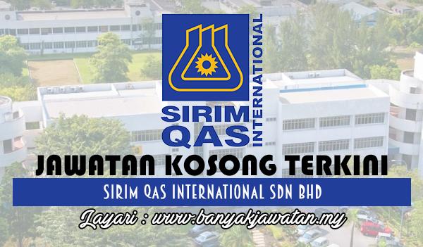 Jawatan Kosong 2017 di SIRIM QAS International Sdn Bhd www.banyakjawatan.my