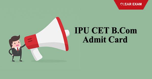 GGSIPU CET B.Com Admit Card