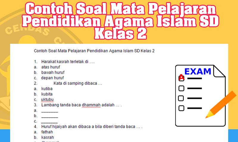 Contoh Soal Mata Pelajaran Pendidikan Agama Islam SD Kelas 2