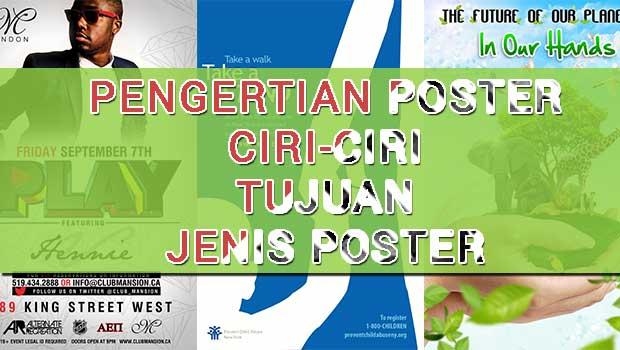 Poster merupakan suatu karya yang bisa kita lihat dimana Pengertian Poster,Ciri-ciri,Tujuan,Jenis-jenis Poster