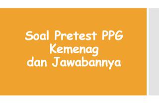 Latihan Soal Pretest PPG Kemenag dan Jawabannya