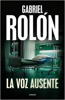"""Reseña: """" La voz ausente"""" - Gabriel Rolón"""