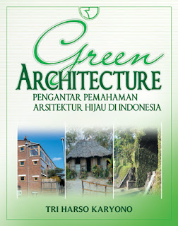 GREEN CHITECTURE  Pengantar Pemahaman Arsitektur Hijau di Indonesia