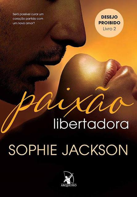 [Lançamento] PAIXÃO LIBERTADORA | Sophie Jackson @editoraarqueiro