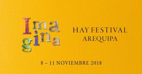 Hay Festival, Arequipa 2018 - del 8 al 11 de noviembre