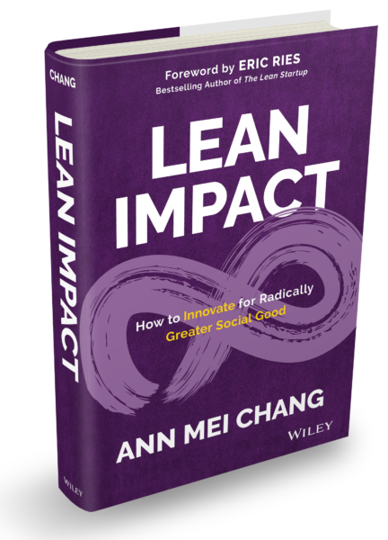 Lessons learned ann mei chang is the executive director of lean impact the social good division of the lean startup company this fall her book based her own experiences fandeluxe Gallery