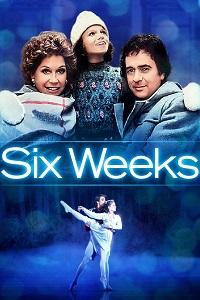 Watch Six Weeks Online Free in HD