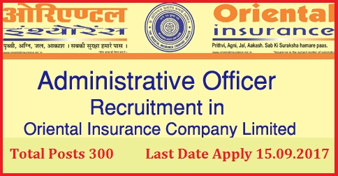 Oriental Insurance Company recruitment 300 Administrative Officer Posts - Register Online RECRUITMENT OF 300 ADMINISTRATIVE OFFICERS (SCALE-I) IN THE ORIENTAL INSURANCE COMPANY LIMITED The Oriental Insurance Company Limited., a leading Public Sector General Insurance Company & wholly owned by Government of India, invites applications for recruitment of 300 (Three Hundred) Officers in Scale I cadre from open market. oriental-insurance-company-recruitment-300-posts-register-online