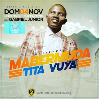 Mabermuda - Tita Vuya [ Download Mp3]