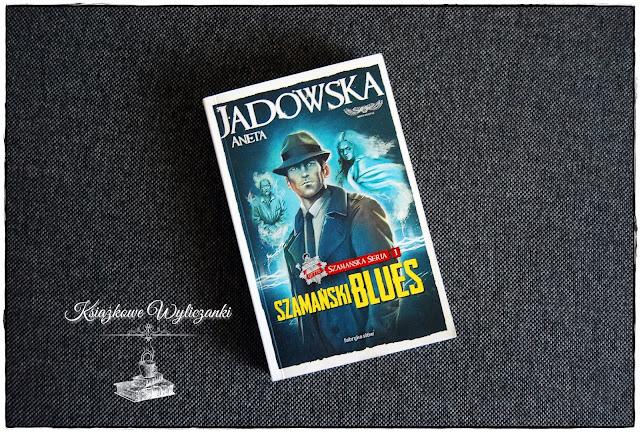 """Jak brzmi """"Szamański blues"""" Aneta Jadowska"""