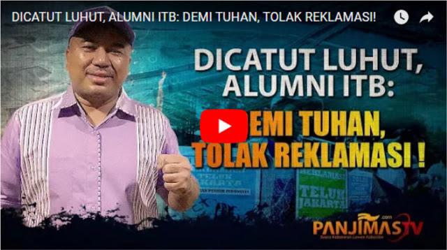 Namanya Diduga Dicatut Luhut, Alumni ITB: Demi Tuhan, Tolak Reklamasi!