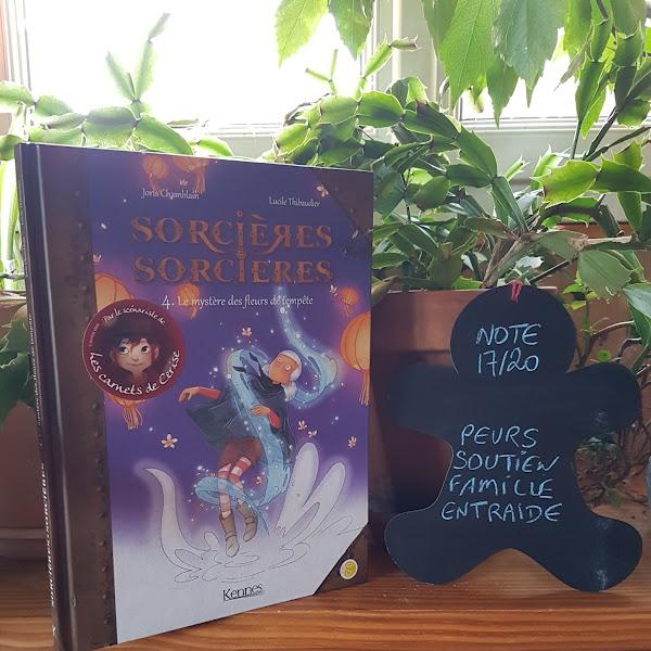Sorcières sorcières (BD), tome 4 : Le mystère des fleurs de tempête de Joris Chamblain et Lucile Thibaudier