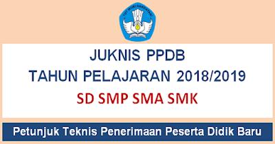 Download Juknis PPDB 2018/ 2019 Untuk SD SMP SMA SMK PDF