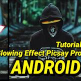 Tutorial Edit Foto Glowing Efek Pakai Aplikasi Picsay Pro Android