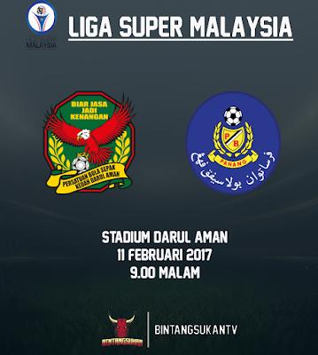 Kedah Vs Pahang 11 Februari 2017