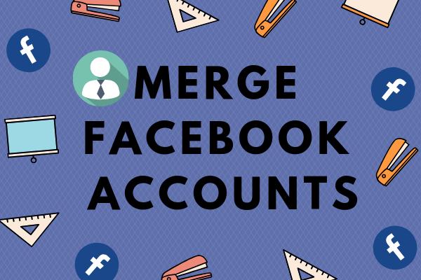 Merge Facebook Accounts