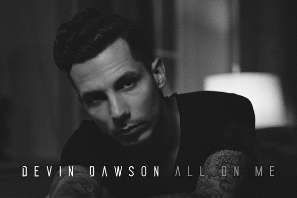 Arti Lirik Lagu Devin Dawson - All On Me