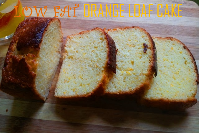 YUMMY TUMMY: Low Fat Orange Loaf Cake ( No Butter) & A