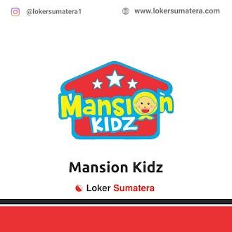Lowongan Kerja Pekanbaru: Mansion Kidz Daycare Juni 2021
