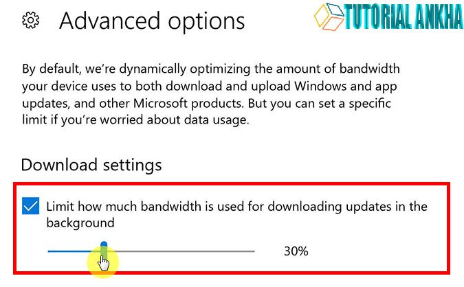 Cara Membatasi Penggunaan Bandwith Untuk Update di Windows 10