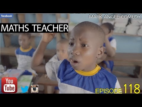Emmanuella X Mark Angel Comedy – MATHS TEACHER [Episode 118]
