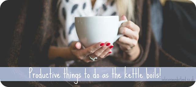 things to do waiting for the kettle to boil