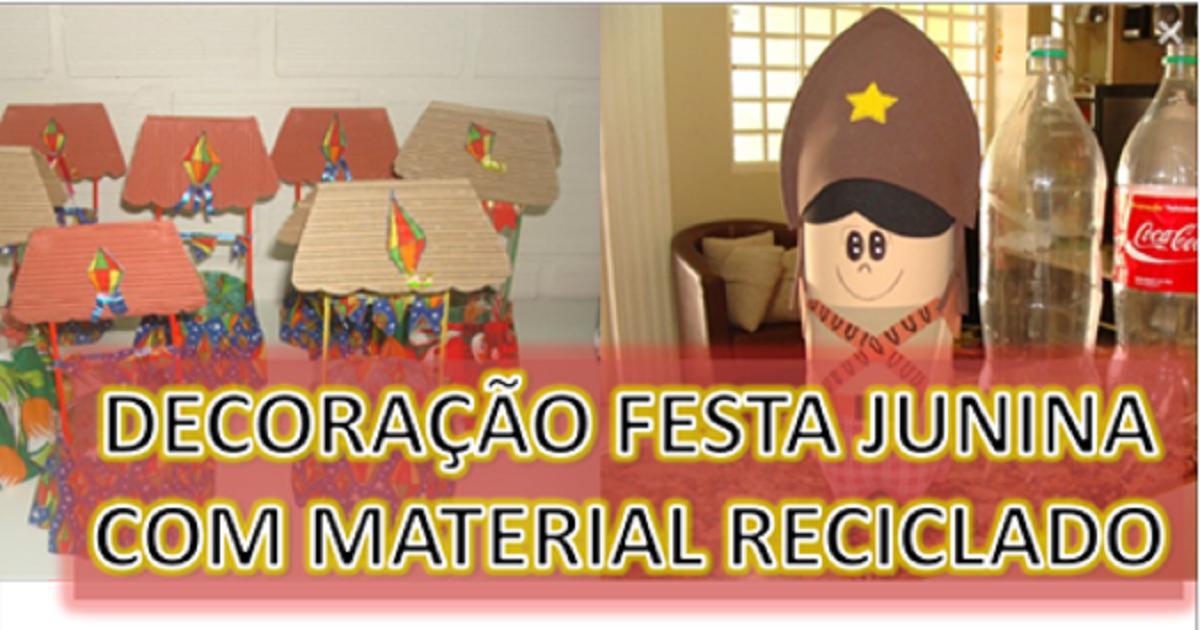 Decoraç u00e3o para Festa Junina feita com material reciclado u2014 SÓ ESCOLA -> Decoração De Festa Junina Com Materiais Reciclados