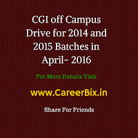 CGI off Campus Drive for 2014 and 2015 Batches in April- 2016