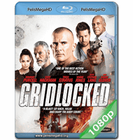 GRIDLOCKED (2015) FULL 1080P HD MKV ESPAÑOL LATINO