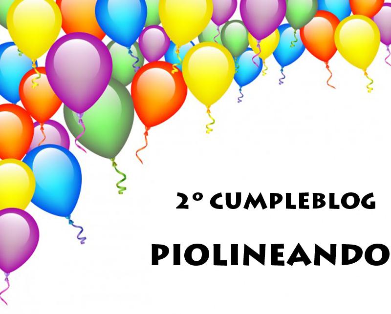¡¡2º cumpleblog Piolineando!!