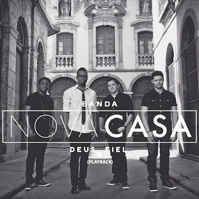 Banda Nova Casa - Deus Fiel - Playback 2014
