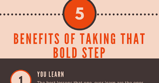 5 Benefits of Taking That Bold Step