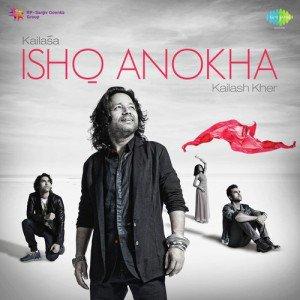 Ishq Anokha – Kailash Kher (2016)