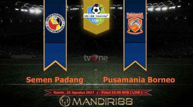 Prediksi Bola : Semen Padang Vs Pusamania Borneo FC , Kamis 31 Agustus 2017 Pukul 15.45 WIB @ TVONE