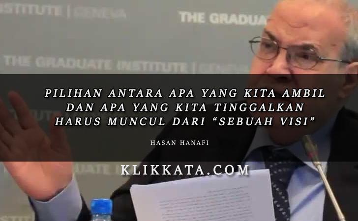 Kata Kata Dari Pemikiran Hasan Hanafi (Bijak dan Sangat Dalam)