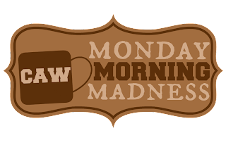 Monday Morning Madness #29: Yep, I'm Actually Writing A Monday Post This Month!