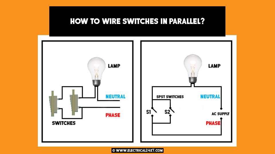 [SCHEMATICS_43NM]  How to wire switches in series or parallel and use of SPST switch in series? | Wiring Diagram Spst In Parrallel |  | Electrical24x7.com - blogger