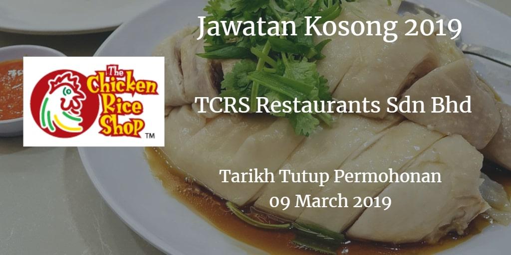 Jawatan Kosong TCRS Restaurants Sdn Bhd 09 March 2019