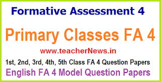 FA 4 CCE Question Papers of 1st, 2nd, 3rd, 4th, 5th Class