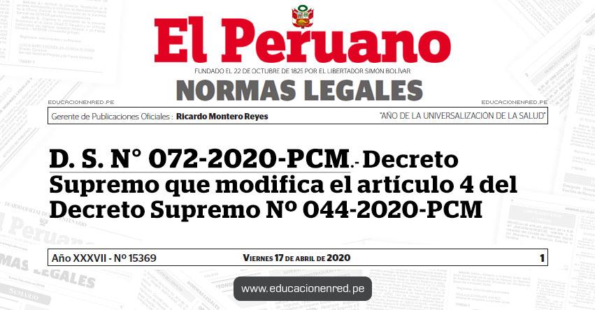 D. S. N° 072-2020-PCM.- Decreto Supremo que modifica el artículo 4 del Decreto Supremo Nº 044-2020-PCM