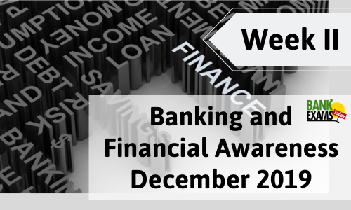 Banking and Financial Awareness December 2019: Week II
