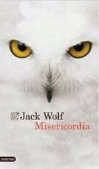 http://lecturasmaite.blogspot.com.es/2013/05/misericordia-jack-wolf.html
