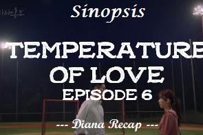 Sinopsis Temperature of Love Episode 6