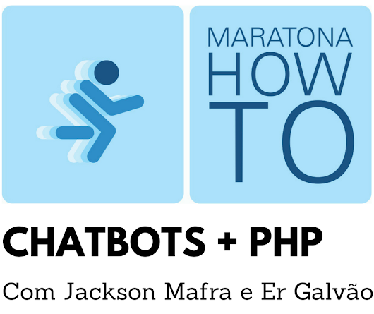 MARATONA HOW TO CHATBOTS + PHP