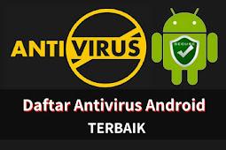 7 Aplikasi Antivirus Terbaik untuk Android Gratis dan Ringan