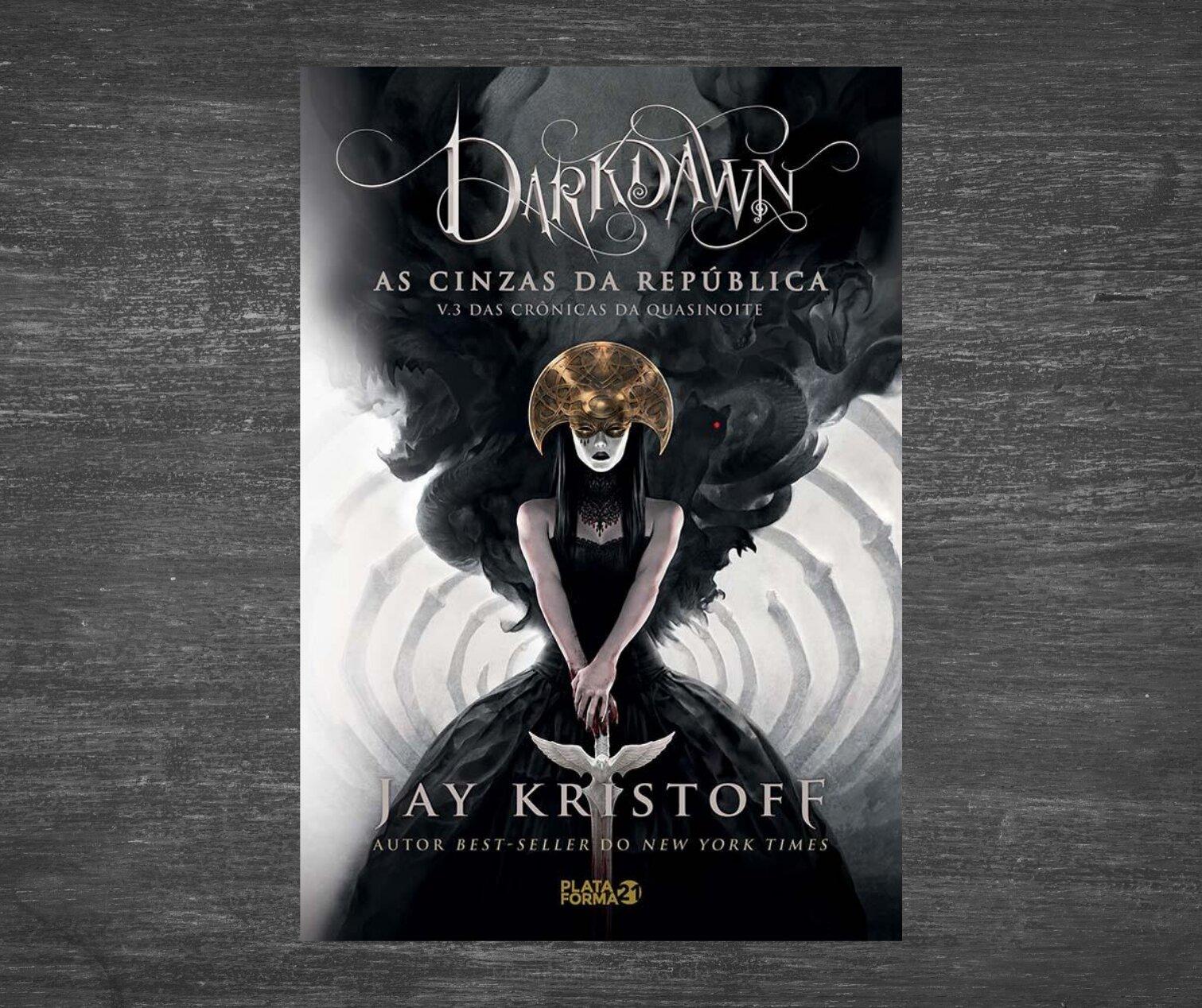 Resenha: Darkdawn, as cinzas da república, de Jay Kristoff